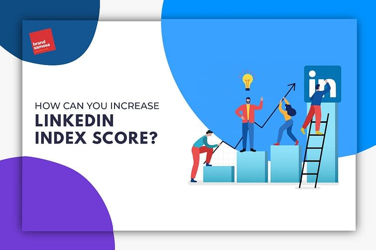 How can you Increase LinkedIn Index Score?